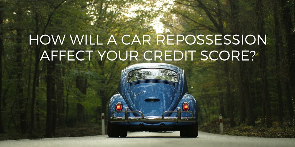 how will a car repossession affect your credit score