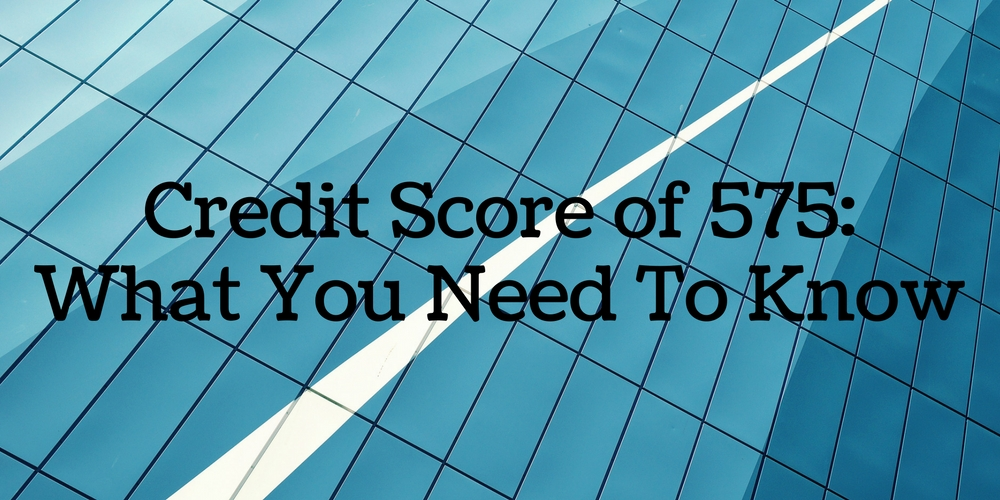What Is A Good Credit Score For A Car Loan >> Credit Score Of 575 Home Loans Auto Loans Credit Cards Go