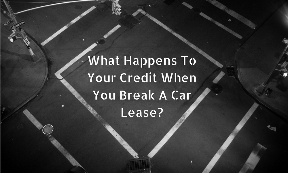 what happens to your credit when you break a car lease