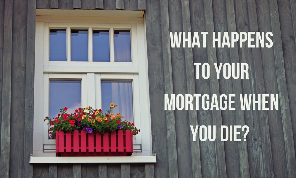 what happens to your mortgage when you die