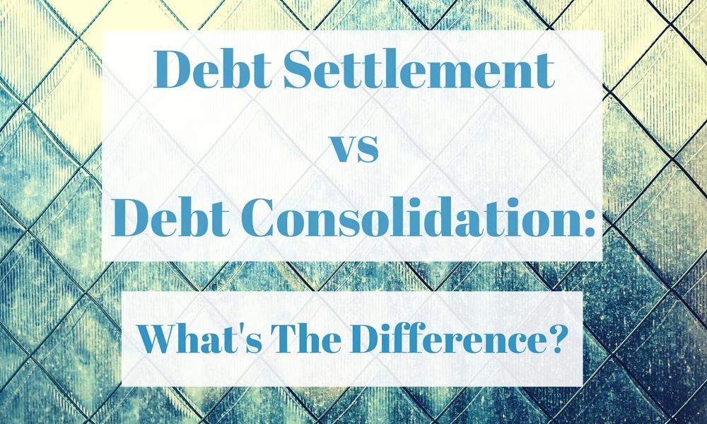 Debt SettlementvsDebt Consolidation