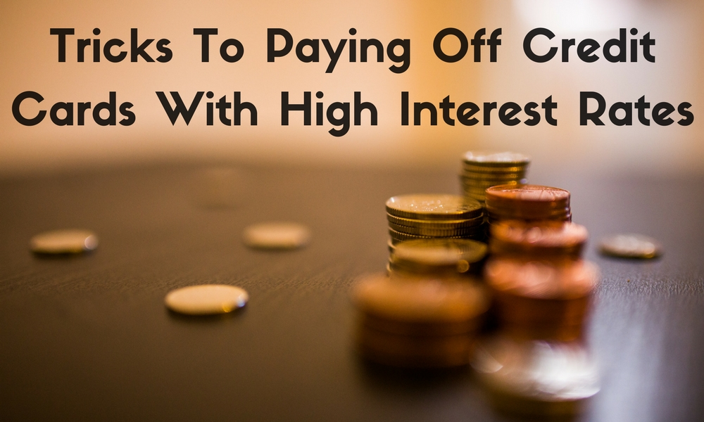 Tricks To Paying Off Credit Cards With High Interest Rates