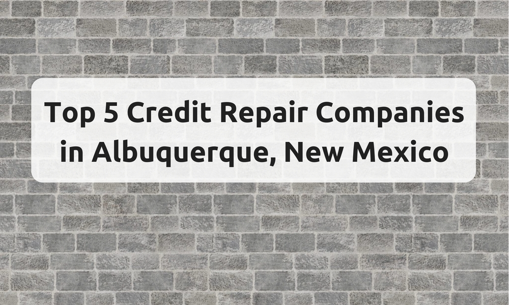 Top 5 Credit Repair Companies in Albuquerque, New Mexico