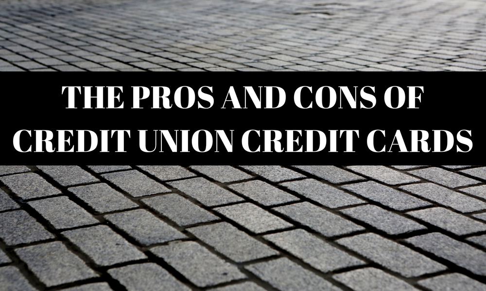 The Pros and Cons of Credit Union Credit Cards