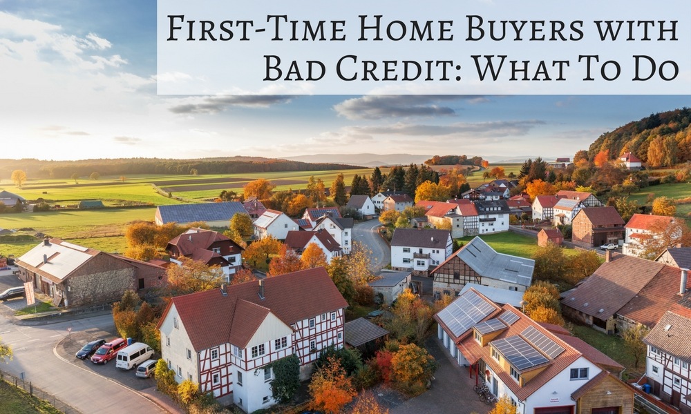 First-Time Home Buyers with Bad Credit