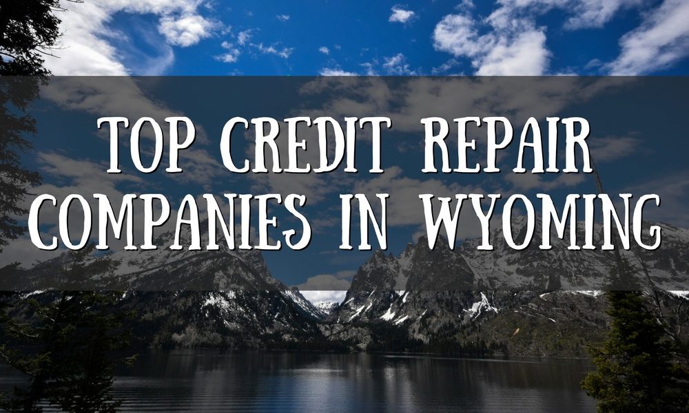 top credit repair companies in Wyoming