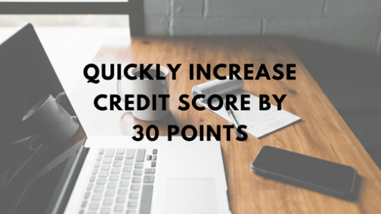 Quickly Increase Credit Score by 30 Points