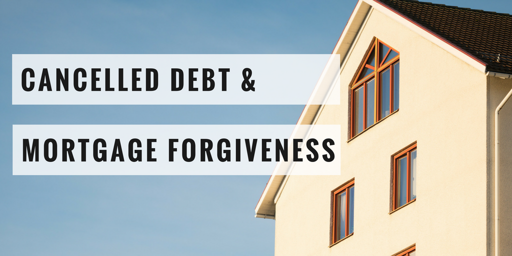 Tax Relief Cancelled Debt And Mortgage Forgiveness Extension 2018