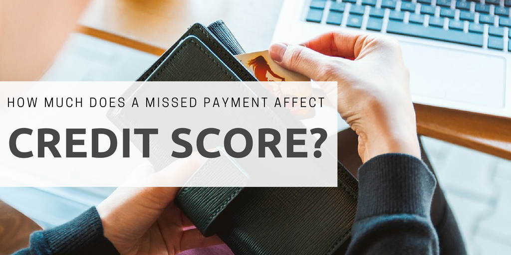 How much does a missed payment affect credit score?