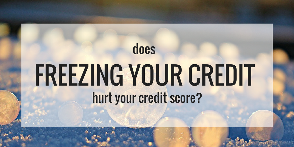 does freezing your credit affect your score