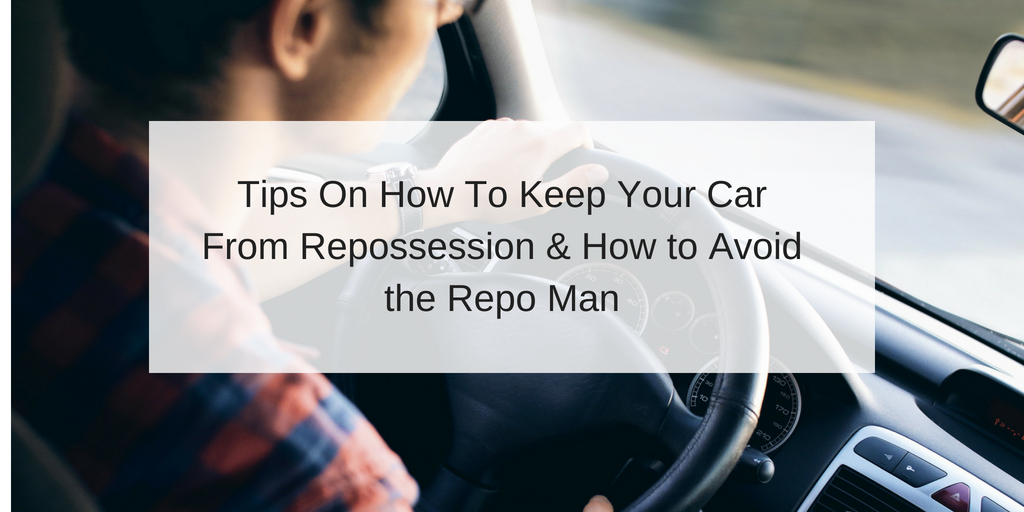 tips on how to keep your car from repossession