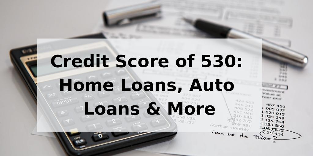 credit score of 530