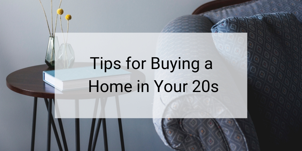 tips for buying a home in your 20s