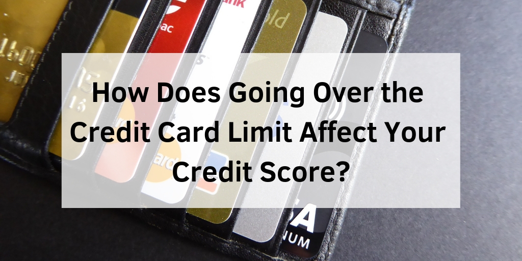 How does going over credit card limit affect your credit score