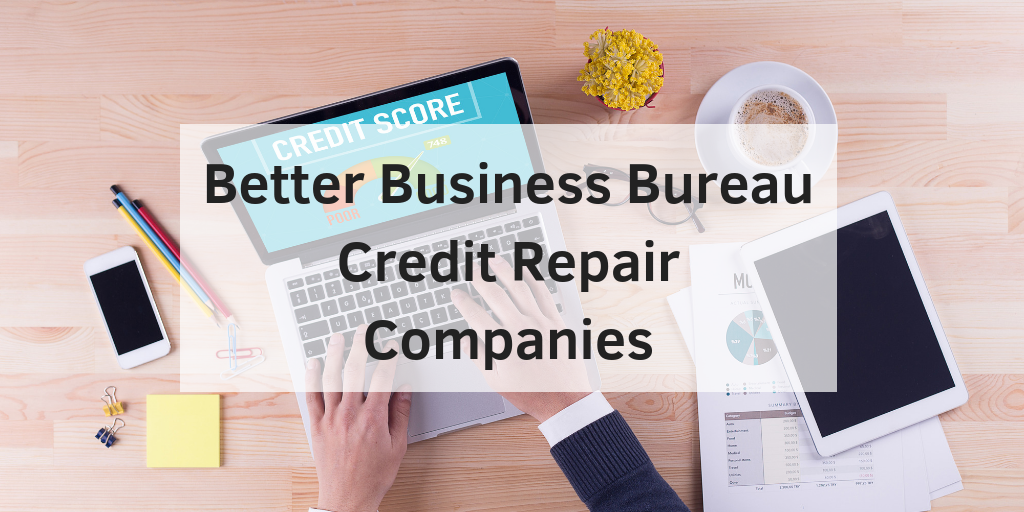 Better Business Bureau Credit Repair Companies